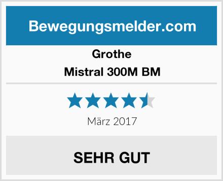 Grothe Mistral 300M BM Test