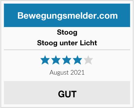 Stoog Stoog unter Licht Test