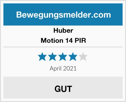 Huber Motion 14 PIR Test