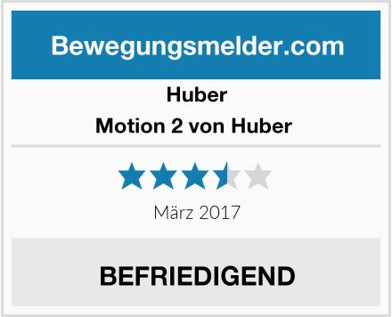Huber Motion 2 von Huber  Test