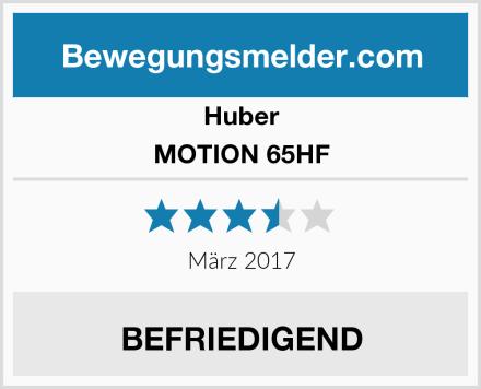Huber MOTION 65HF Test